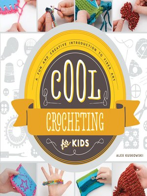cover image of Cool Crocheting for Kids